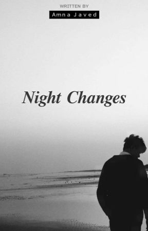 Night Changes  by amna_javed
