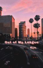 Out of My League | Daniel Seavey  by subtleseavey