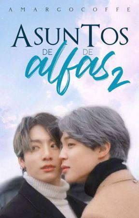 Asuntos de Alfas (II) | Kookmin by AmargoCoffe