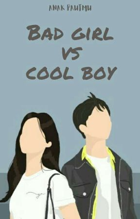 Bad Girl vs Cool Boy [ON GOING] by faloma1a