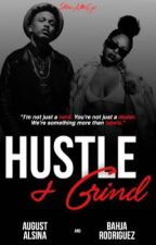 Hustle + Grind. by tatyanaaiko