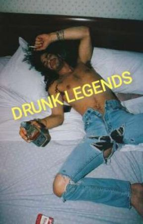 DRUNK LEGENDS by Nicole_88_Kate