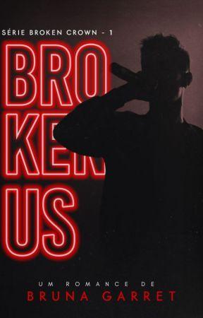 BROKEN US (COMPLETO NA AMAZON) by BrunaGarret