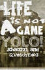 Life Is Not a Game: YOLO! by JChao221