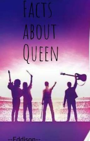 Facts about Queen by --Eddison--