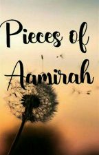 Pieces Of Aamirah (Completed) by itx_ammarh
