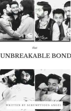 That Unbreakable Bond by scrumptiouswrites