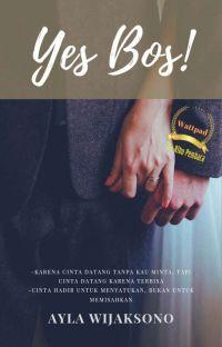 Yes Bos!  (Proses Revisi+Cerita Masih Lengkap) cover