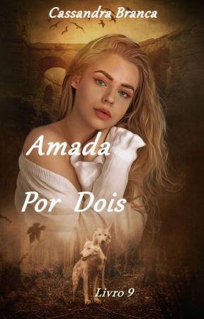 Livro 9 - Amada Por Dois  by CBranca