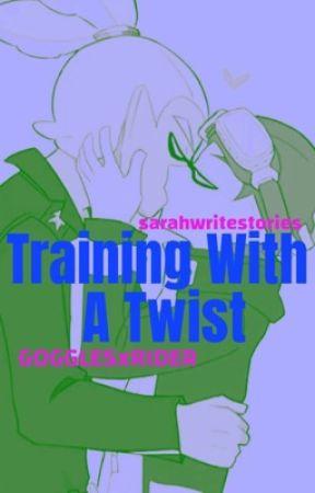 Training With a Twist (RIDER X GOGGLES LEMON) by sarahwritestories