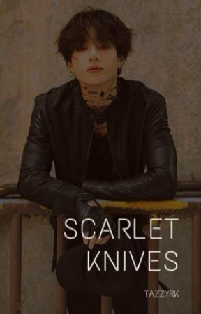 Scarlet Knives || Jungkook ff || gang!au by Tazzyrk