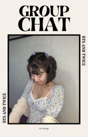 groupchat || bangtwice (ON HOLD) by xoxochaeng