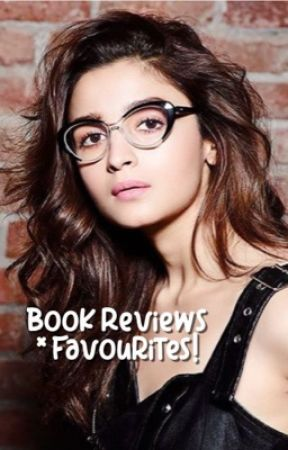 book reviews + favourites!  by aliabhatts