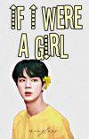 If I were a girl [Yoonjin]  cover