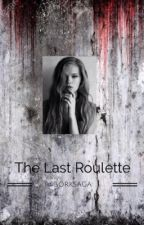 The last roulette by Borksaga