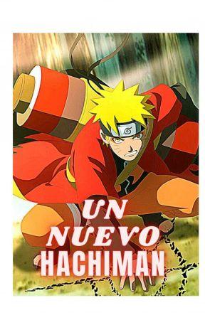 El Nuevo Hachiman {Editando } by kiyomi_uchiha2006
