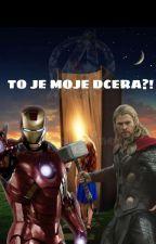 To Je Moje Dcera?! //Avengers FF// od KatherineComa