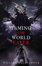 Taming the World Eater by Kreepydark
