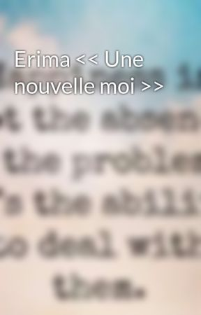 Erima << Une nouvelle moi >> by AlongwithGod