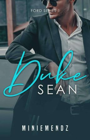 Duke Sean FORD SERIES 1 COMPLETED (TO BE SELF PUBLISHED) by TheRealMinieMendz