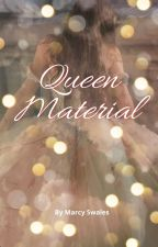 Queen Material ( Ace of Queens #1) by marcyswales17