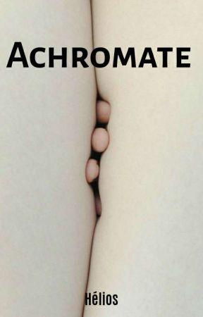 Achromate by _HeliosUrSunshine_
