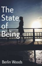 The State of Being by berlinwoods