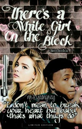THERE'S A WHITE GIRL ON THE BLOCK    NBA YOUNGBOY by i_havea_headache
