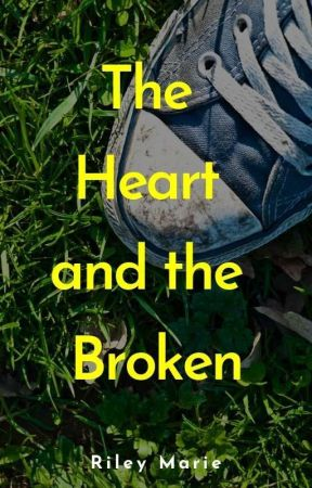 The Heart and the Broken by Microsoft_Nerd5000