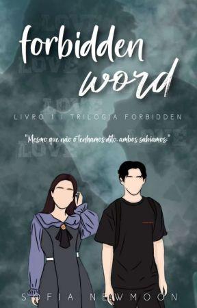 FORBIDDEN WORD #1 Retirada Por Tempo Indeterminado by sillywriter_