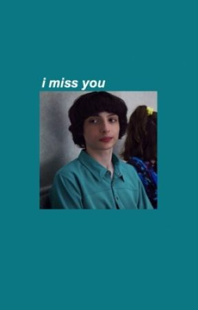 i miss you, ( byler ) by -milliesbrown