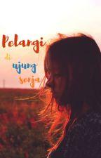 Pelangi di Ujung Senja by SethyaPratami12