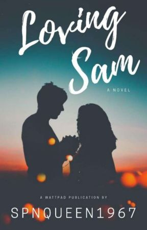 Loving sam by SpnQueen1967