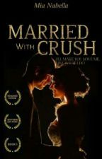 Married with crush || MALAY NOVEL by MiaNabella
