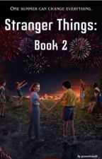 Stranger Things: Book 2 by youneverknow22