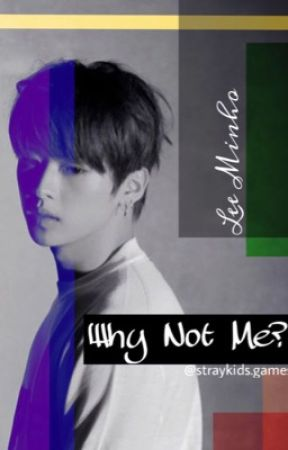 Why Not Me? by jeongin-Baby