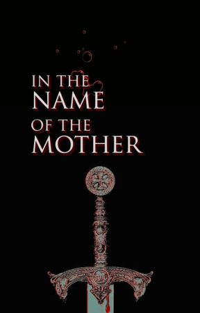 In the Name of the Mother by Eavans