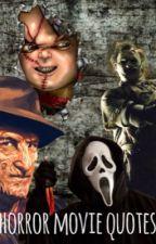 Horror Movie Quotes by Platinumfandomtrash