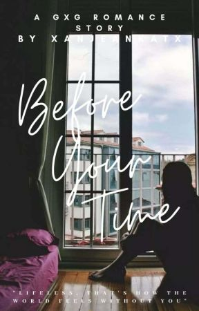 Before Your Time (GxG) : A sequel to Take Your Time by xanjeankatx