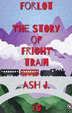 Forlot: The Story of Fright Train - Book Sixteen by Forlot_Forever
