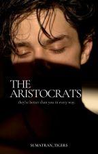 THE ARISTOCRATS by sumatran_tigers