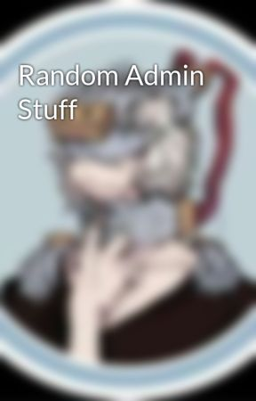 Random Admin Stuff by MisterHandyMan