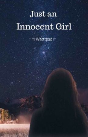 Just an Innocent Girl by DoucheBagIsMe