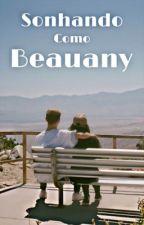 Sonhando como Beauany  by bibiis129