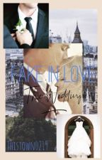 Fake in Love: The Wedding by thistown0219