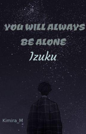 YOU WILL ALWAYS BE ALONE, IZUKU   by Kimira_M
