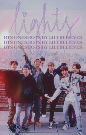 Lights - BTS Oneshots by lilybelieves