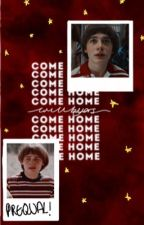 come home ; PREQUAL by -strangerthinqs