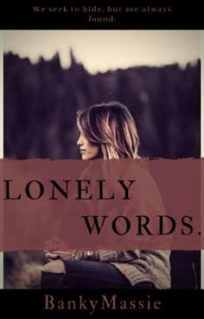 Lonely Words. 😪 by Bankymassie