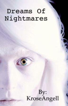Dreams of Nightmares by KroseAngell
